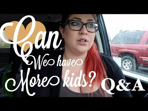 can-we-have-more-kids-?- -personal-q&a