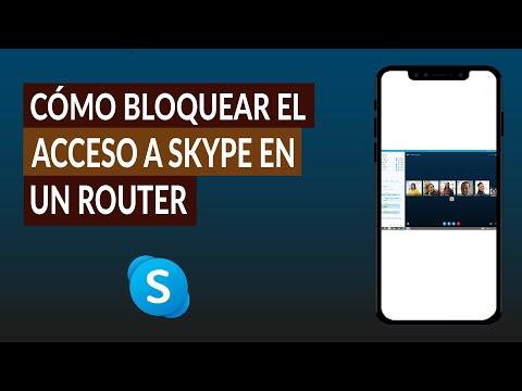 Cómo Bloquear el Acceso a Skype en un Router paso a paso