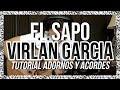 El Sapo - Virlan Garcia - Tutorial - ADORNOS - ACORDES - Como tocar en Guitarra
