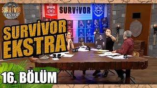 Survivor Ekstra   Yeni Sezon   16. Bölüm