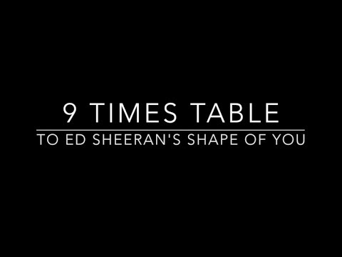 9 Times Table to Ed Sheerans Shape of You