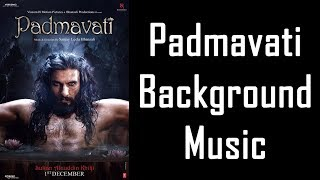 Padmavati Background Music (BGM)