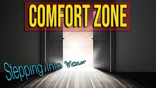 Stepping Into Your Comfort Zone