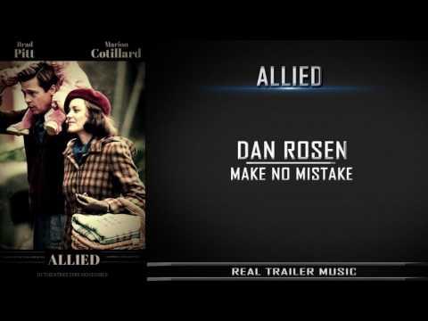 Allied Official Trailer Music | Dan Rosen - Make No Mistake