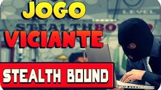 Um dos jogos mais víciantes da internet: Stealth Bound