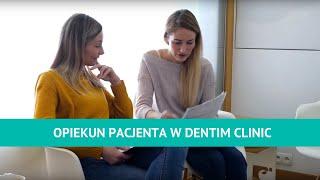 Opiekun Pacjenta — nowy wymiar obsługi stomatologicznej w Dentim Clinic