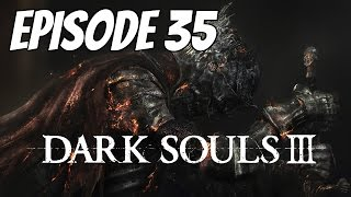 Let's Play Dark Souls 3 - Episode 35