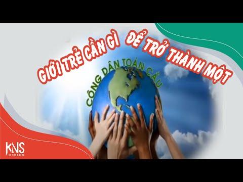 Kỹ Năng Sống VTV3 - Công dân toàn cầu