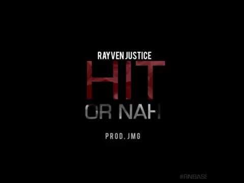 Rayven Justice - Hit or Nah (Prod. by JMG) [New R&B 2014]