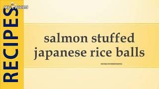 salmon stuffed japanese rice balls