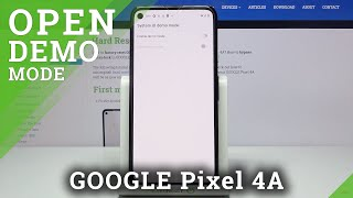 How to Turn On Demo Mode – GOOGLE Pixel 4A and Additional Mode Checking