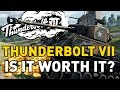 World of Tanks || Thunderbolt VII - is it Worth it?