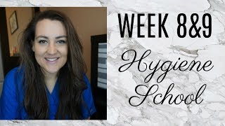 Week 8&9 DENTAL HYGIENE SCHOOL