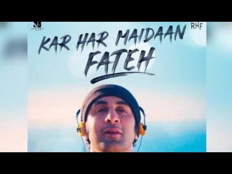 Kar Har Maidaan Fateh | Ranbir Kapoor |Sukhwinder Singh |Shreya Ghoshal |Ashish Pandey | Sanju