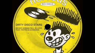 Dirty Disco Stars - Never Gonna Fall In Love feat. Patricia Edwards