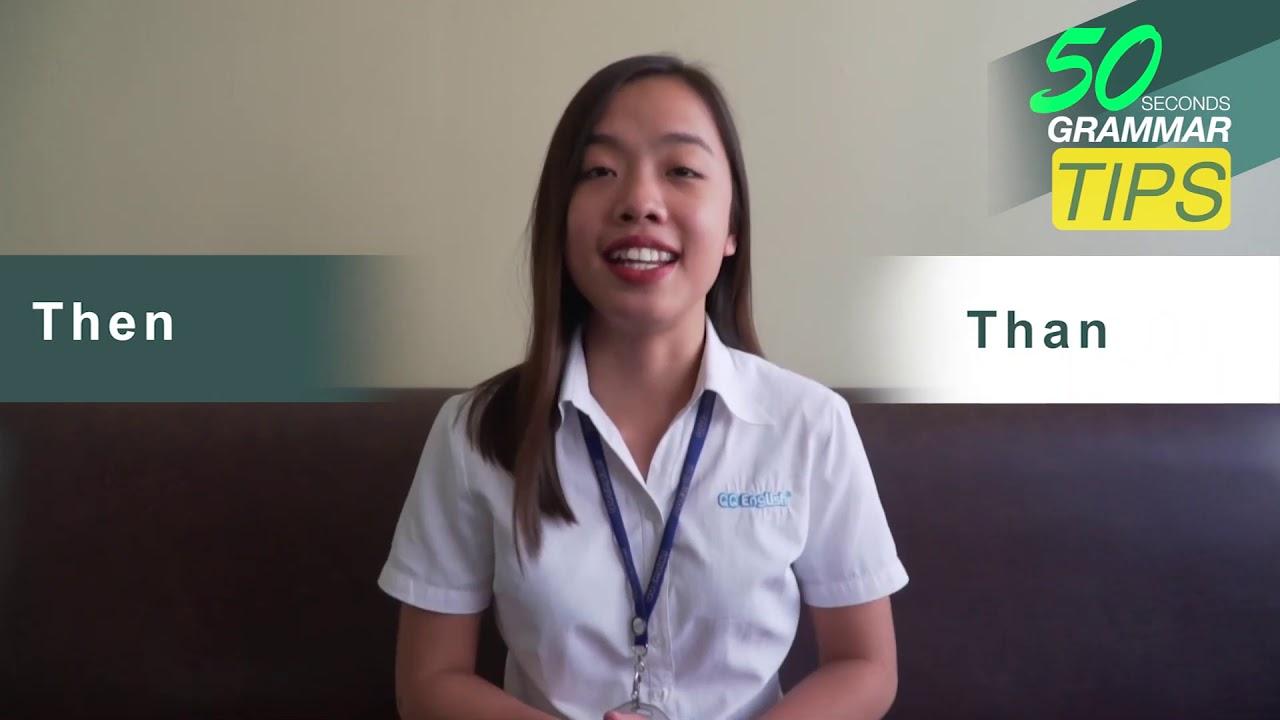 Học tiếng Anh cùng Phil Online – 50 giây ngữ pháp mỗi ngày: THEN và THAN