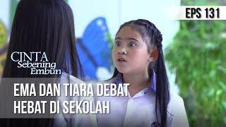CINTA SEBENING EMBUN - Ema Dan Tiara Debat hebat Di Sekolah [24 JULI 2019]