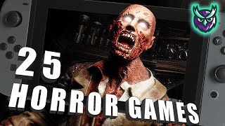 25 Horror Games On Nintendo Switch - Ranked!