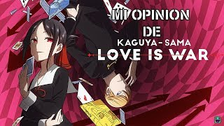 MI OPINION AL ANIME KAGUYA-SAMA LOVE IS WAR - PRIMERA TEMPORADA - / Kaguya-sama love is war