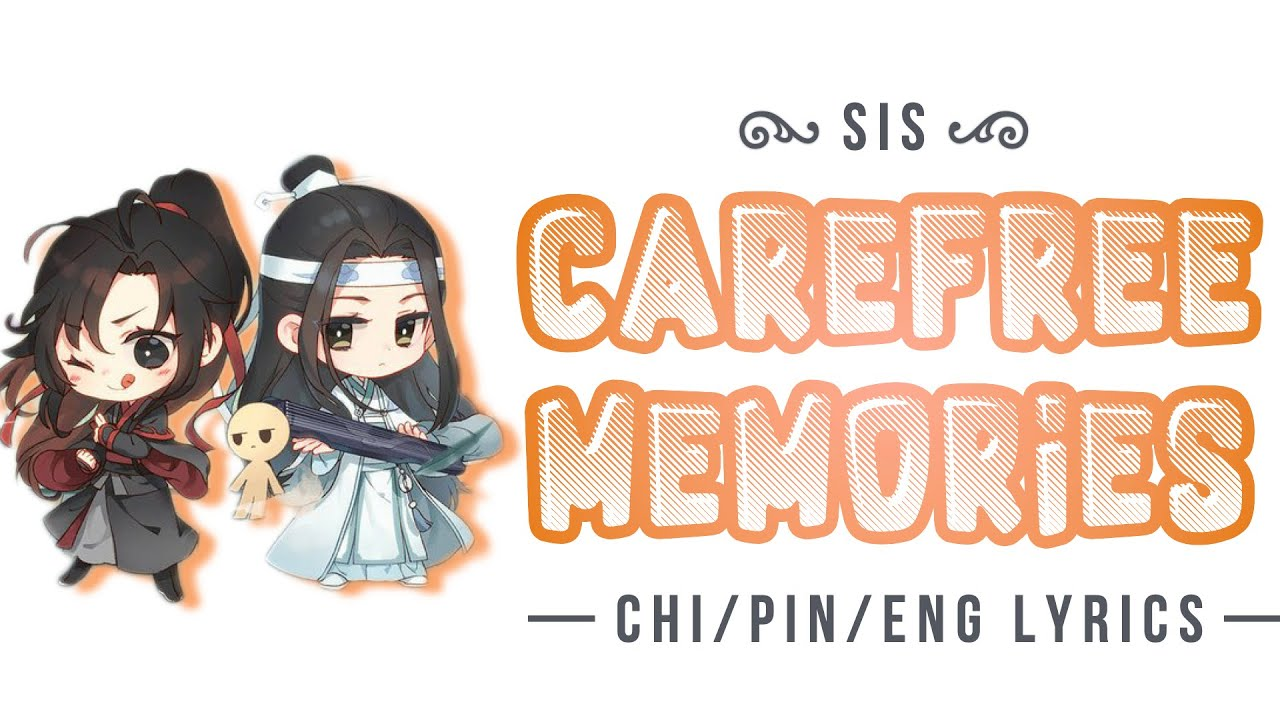 SiS — Carefree Memories (逍遥记) (Chi/Pin/Eng Lyrics) || Mo Dao Zu Shi Q (魔道祖师Q)(Ending OST)
