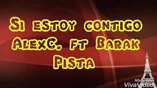 Si estoy Contigo-Pista Instrumental(Original)-AlexCampos ft Barak