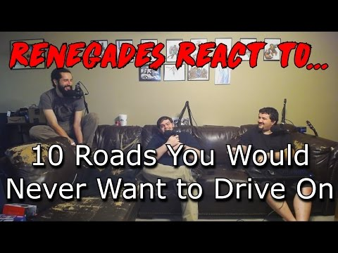 Renegades React to... 10 Roads You Would Never Want to Drive On