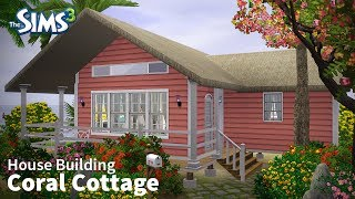 Sims 3 House Building - Coral Cottage