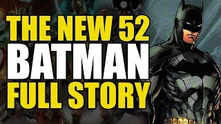 New 52 Batman: Full Story