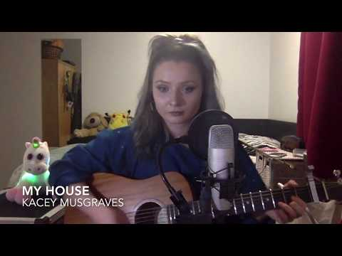 My House (Kacey Musgraves Cover)