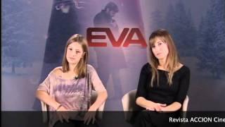 Entrevista Claudia Vega y Marta Etura nos hablan de Eva
