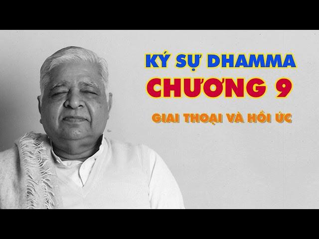 Ký Sự Dhamma - Giai Thoại và Hồi Ức - Thiền Sư S.N. Goenka