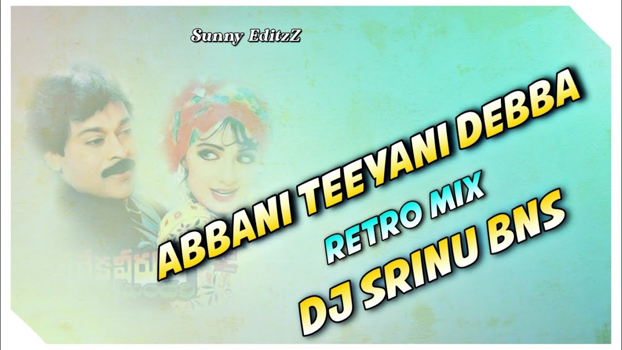 Abba Ne Thiyani Debba-( Retro Mix )-Dj Srinu Bns