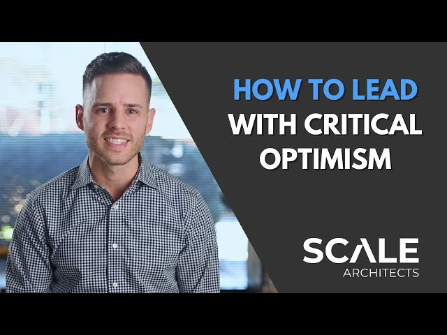 How to lead with critical optimism