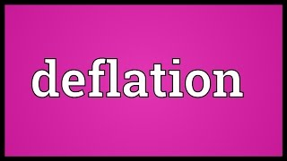 Deflation Meaning