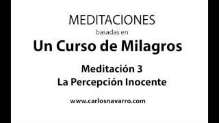 Meditación 3. La Percepción Inocente - basada en UCDM thumbnail