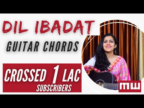 Guitar Chords| Dil Ibadat from the movie Tum Mile