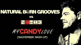 Newik vs. Natural Born Grooves - My Candy Love (Nagyember Mash-Up)