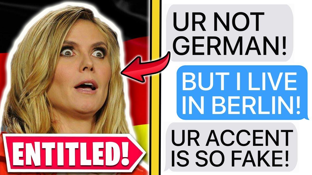 "r/EntitledParents   ""YOU'RE NOT GERMAN!"" ""I live in Berlin..."""