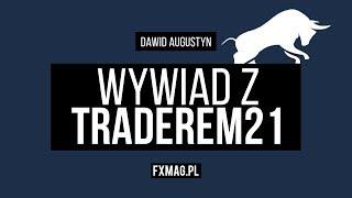 W co (nie) warto inwestować? wywiad z traderem21 (independent trader)