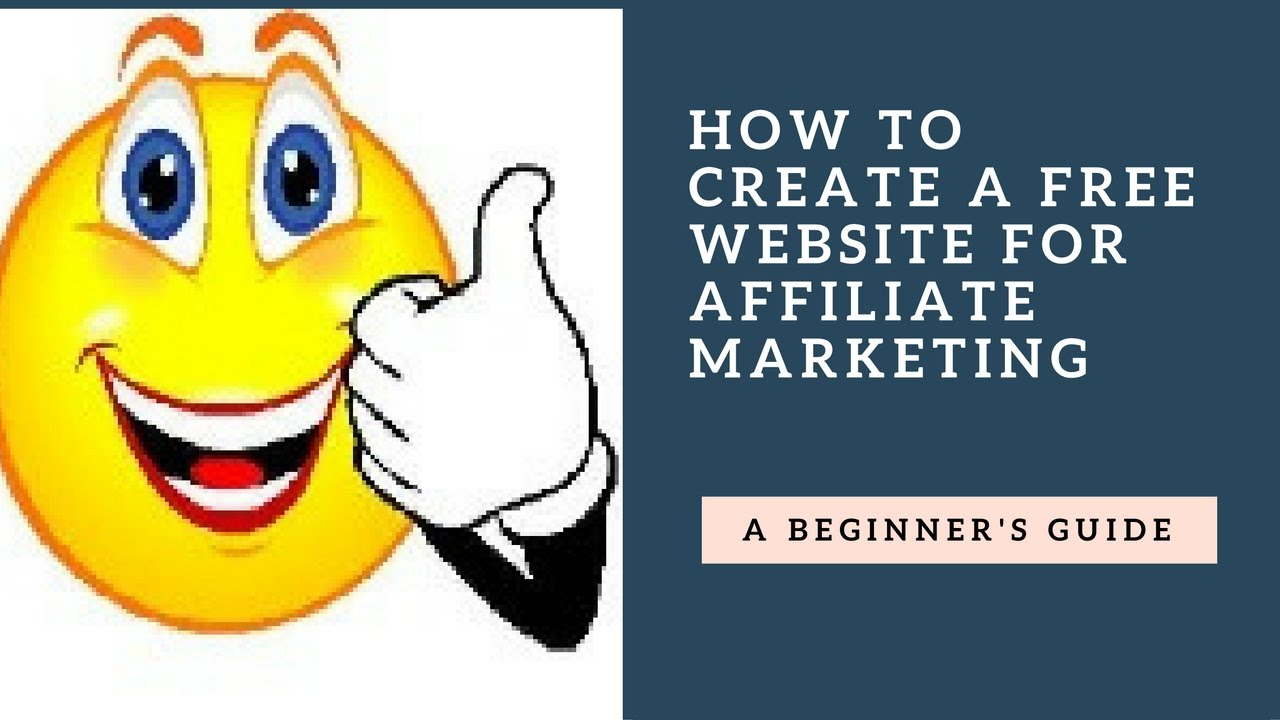 How To Create A Free Website For Affiliate Marketing