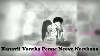 Kanavil Vantha Penne Neeye Neethana Love Whatsapp Status | Best Love Status