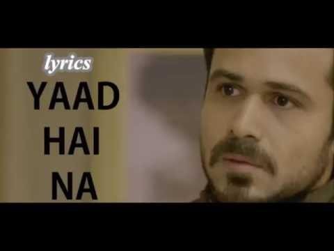 Yaad Hai Na Lyrics – Arijit Singh –...