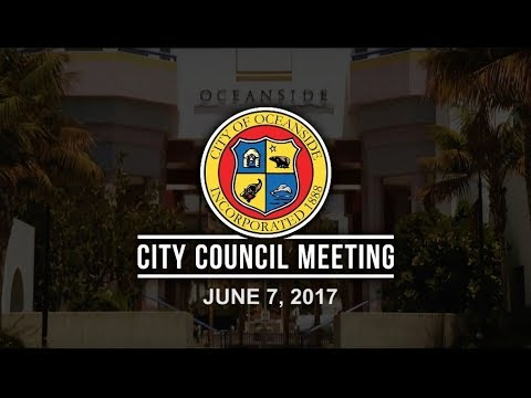 Oceanside City Council Meeting - June 7, 2017