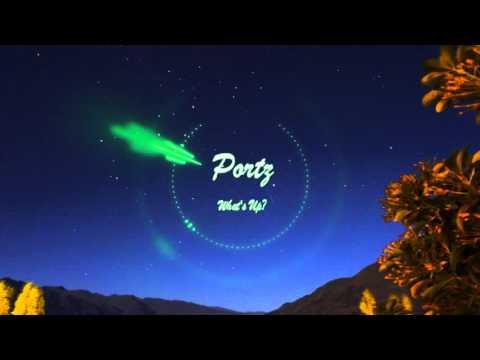 Portz - What's Up?