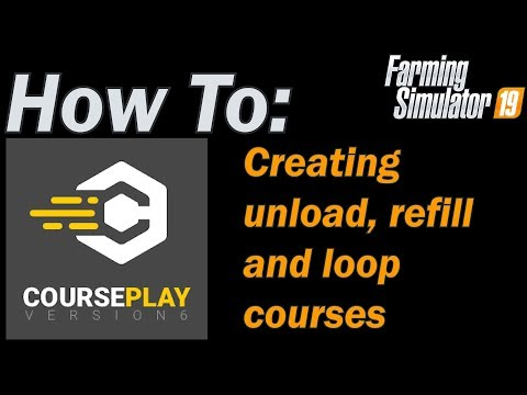 How To Creating Unload, Refill And Loop Courses With Courseplay