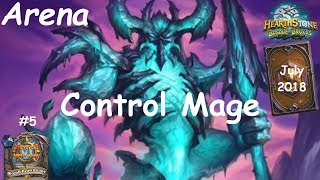 Hearthstone: Control Mage - JULY 2018 - Witchwood (Bosque das Bruxas) - Arena #5