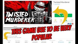 Roblox - THIS GAME USE TO BE THE BEST GAME EVER! - Twisted Murderer