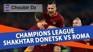 Download Video Shakhtar Donetsk Vs Roma UEFA Champions League 21/02/2018 MP3 3GP MP4