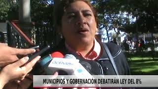MUNICIPIOS Y GOBERNACION DEBATIRÁN LEY DEL 8%
