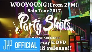 "WOOYOUNG (From 2PM) Solo Tour 2017 ""Party Shots"" in MAKUHARI MESSE Digest Video"